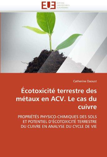 Cotoxicit Terrestre Des M Taux En Acv. Le Cas Du Cuivre 9786131522475