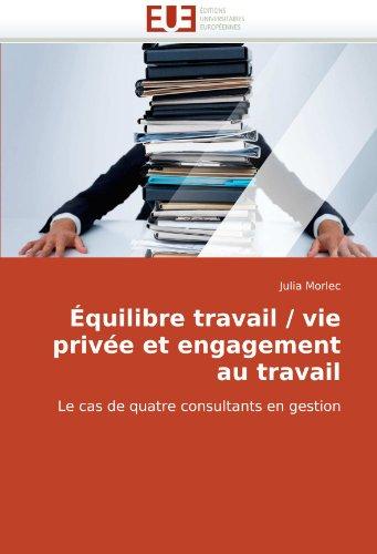 Quilibre Travail / Vie Prive Et Engagement Au Travail 9786131508639