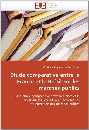Tude Comparative Entre La France Et Le Br Sil Sur Les March S Publics 9786131571107