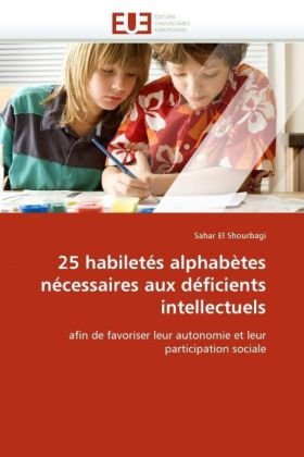 25 Habilets Alphabtes Ncessaires Aux Dficients Intellectuels 9786131518683