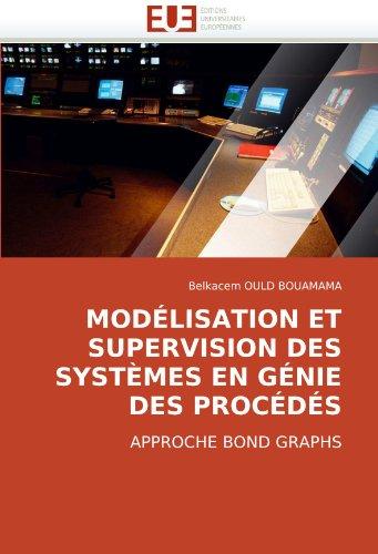 Modlisation Et Supervision Des Systmes En Gnie Des Procds 9786131501845