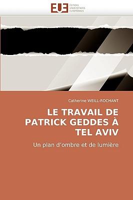 Le Travail de Patrick Geddes Tel Aviv 9786131502439