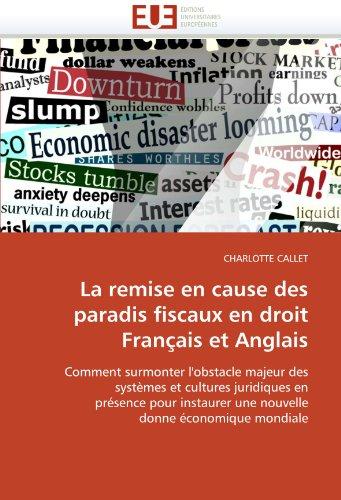 La Remise En Cause Des Paradis Fiscaux En Droit Fran Ais Et Anglais 9786131502835