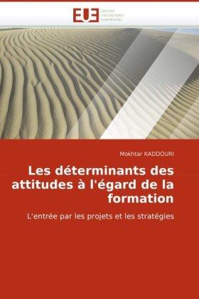 Les Dterminants Des Attitudes L'Gard de La Formation 9786131504754