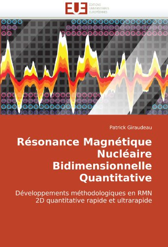 Rsonance Magntique Nuclaire Bidimensionnelle Quantitative 9786131505508