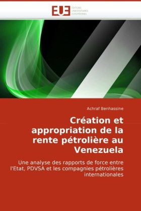 Cration Et Appropriation de La Rente Ptrolire Au Venezuela 9786131505898