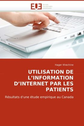 Utilisation de L'Information D'Internet Par Les Patients 9786131505942