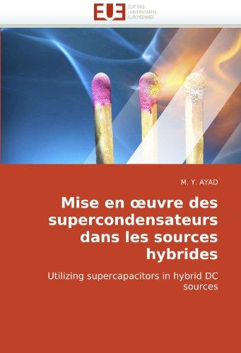 Mise En Uvre Des Supercondensateurs Dans Les Sources Hybrides 9786131507885