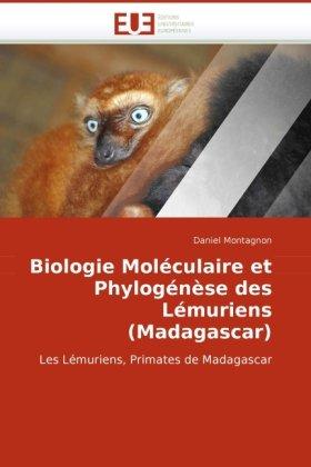 Biologie Molculaire Et Phylognse Des Lmuriens (Madagascar) 9786131509803