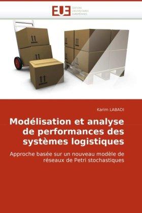 Modlisation Et Analyse de Performances Des Systmes Logistiques 9786131510120