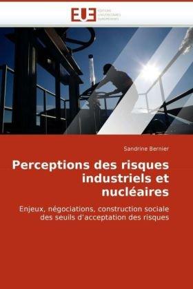 Perceptions Des Risques Industriels Et Nuclaires 9786131511189