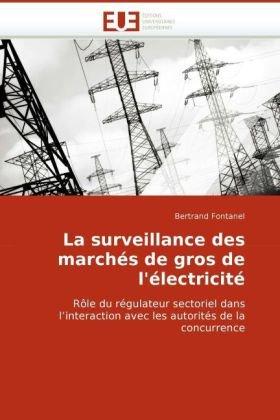 La Surveillance Des Marchs de Gros de L'Lectricit 9786131511356