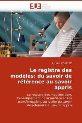 Le Registre Des Modles: Du Savoir de Rfrence Au Savoir Appris 9786131512100