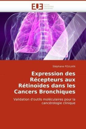 Expression Des Rcepteurs Aux Rtinodes Dans Les Cancers Bronchiques 9786131512254