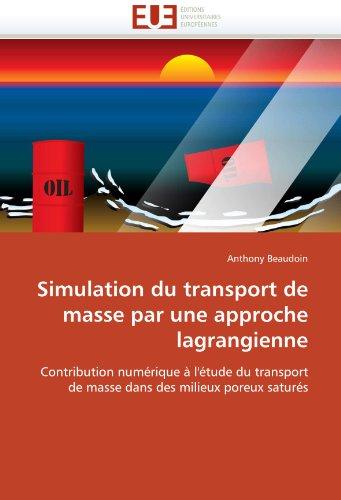 Simulation Du Transport de Masse Par Une Approche Lagrangienne 9786131514821