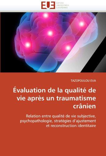 Evaluation de La Qualite de Vie Apres Un Traumatisme Cranien 9786131516313