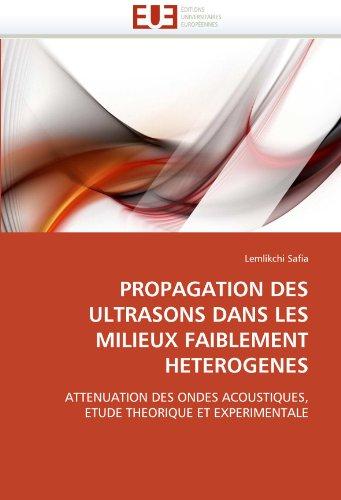 Propagation Des Ultrasons Dans Les Milieux Faiblement Heterogenes 9786131516542