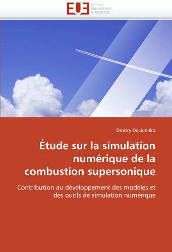 Etude Sur La Simulation Numerique de La Combustion Supersonique 9786131518638