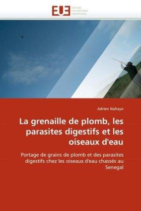 La Grenaille de Plomb, Les Parasites Digestifs Et Les Oiseaux D'Eau 9786131521362