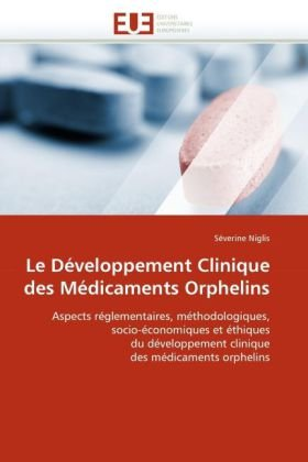 Le Developpement Clinique Des Medicaments Orphelins 9786131526329