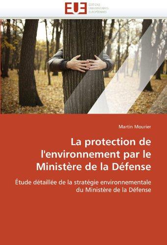 La Protection de L'Environnement Par Le Ministere de La Defense 9786131531200