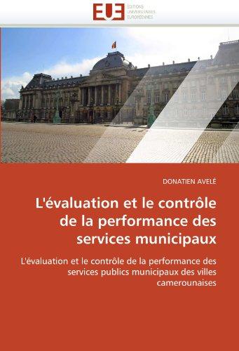 L' Valuation Et Le Contr Le de La Performance Des Services Municipaux 9786131531248