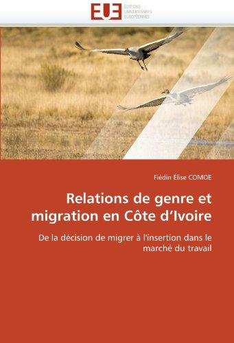 Relations de Genre Et Migration En Cote D'Ivoire 9786131532122