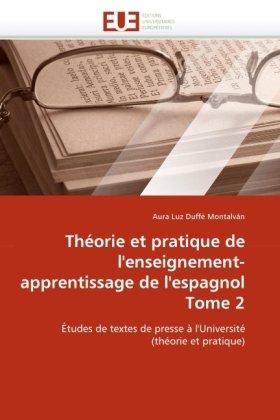 Theorie Et Pratique de L'Enseignement-Apprentissage de L'Espagnol Tome 2 9786131532153