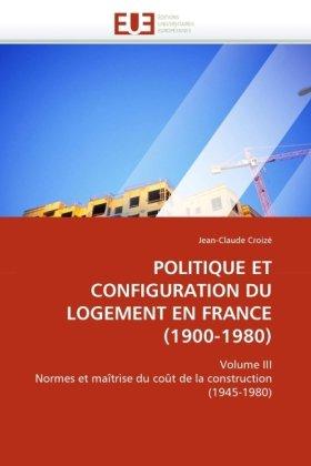 Politique Et Configuration Du Logement En France (1900-1980)