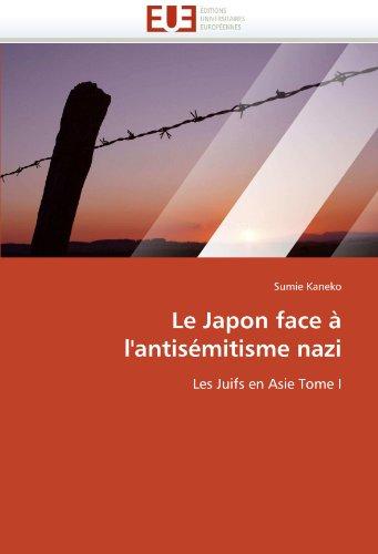 Le Japon Face A L'Antisemitisme Nazi 9786131534638