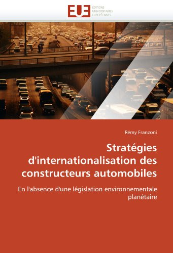 Strategies D'Internationalisation Des Constructeurs Automobiles 9786131537219
