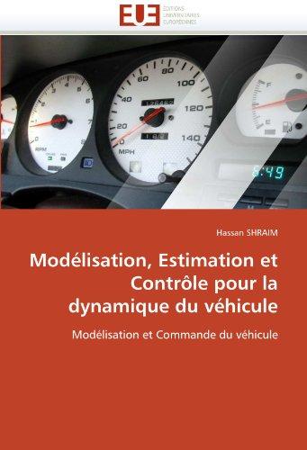Modelisation, Estimation Et Controle Pour La Dynamique Du Vehicule 9786131539169