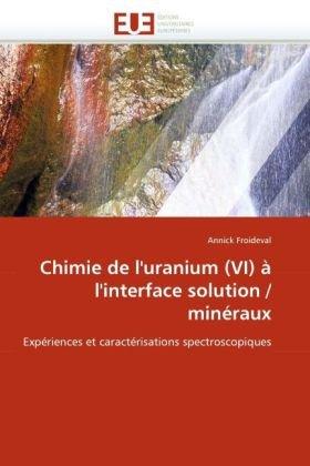 Chimie de L'Uranium (VI) A L'Interface Solution / Mineraux 9786131540042