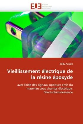 Vieillissement Electrique de La Resine Epoxyde 9786131541544