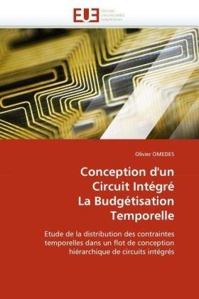 Conception D'Un Circuit Integre La Budgetisation Temporelle 9786131542510
