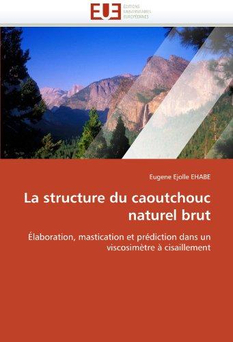 La Structure Du Caoutchouc Naturel Brut 9786131543067