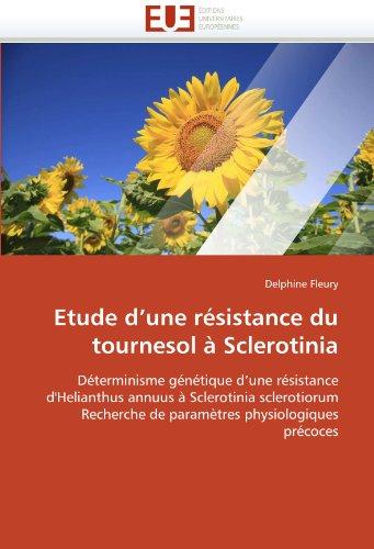 Etude D'Une Resistance Du Tournesol a Sclerotinia 9786131545955