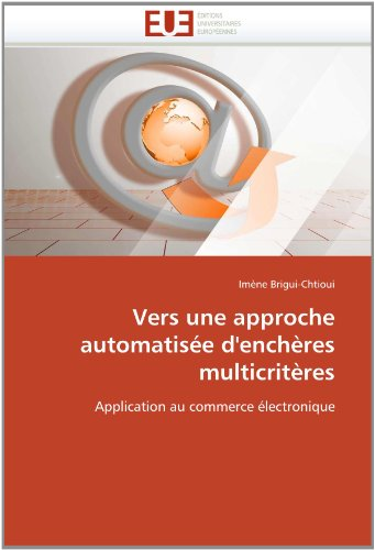 Vers Une Approche Automatisee D'Encheres Multicriteres 9786131546600