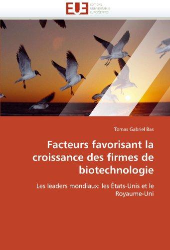Facteurs Favorisant La Croissance Des Firmes de Biotechnologie 9786131546693