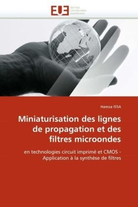 Miniaturisation Des Lignes de Propagation Et Des Filtres Microondes 9786131546709