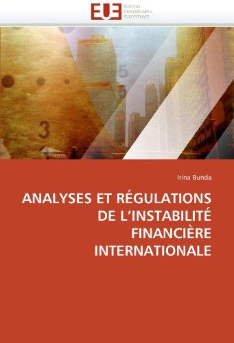 Analyses Et Regulations de L'Instabilite Financiere Internationale 9786131546785