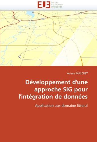 Developpement D'Une Approche Sig Pour L'Integration de Donnees 9786131547591