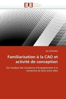 Familiarisation a la Cao Et Activite de Conception 9786131547959