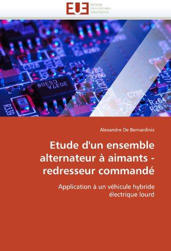 Etude D'Un Ensemble Alternateur Aimants - Redresseur Command 9786131548215