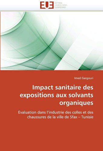 Impact Sanitaire Des Expositions Aux Solvants Organiques 9786131548499