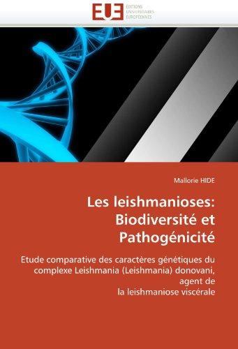 Les Leishmanioses: Biodiversite Et Pathogenicite 9786131548772