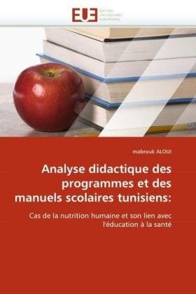 Analyse Didactique Des Programmes Et Des Manuels Scolaires Tunisiens 9786131549083