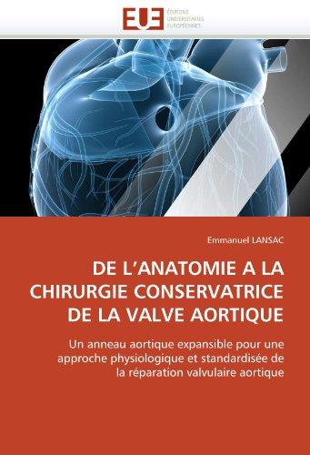 de L'Anatomie a la Chirurgie Conservatrice de La Valve Aortique 9786131549113
