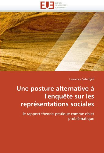 Une Posture Alternative L'Enqu Te Sur Les Repr Sentations Sociales 9786131549496