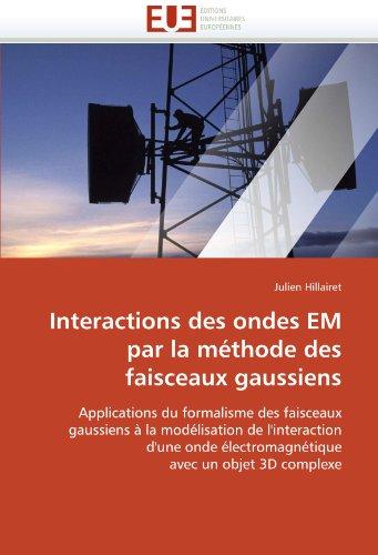 Interactions Des Ondes Em Par La Methode Des Faisceaux Gaussiens 9786131549809